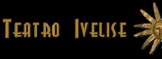 Teatro Ivelise - Benvenuti su teatroivelise!