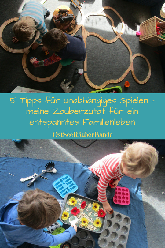 5 Tipps für unabhängiges Spielen – meine Zauberzutat für ein entspanntes Familienleben