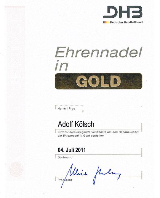 Eine der höchsten Handball-Auszeichnungen wurde Addi Kölsch am 04. Juli 2011 anläßlich seines 80. Geburtstages überreicht: Er erhielt die Ehrennadel des Deutschen Handballbundes in Gold !