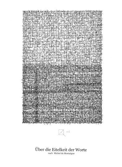 Über die Eitelkeit der Worte / About the vanity of the words; Tusche auf Bütten, Handschrift / Handwriting,  (Ink on paper); 30 x 40 cm; 2002
