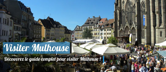 Visiter Mulhouse - Notre guide complet