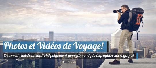 Filmer et photographier ses voyages !