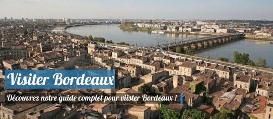 Visiter Bordeaux - Notre guide complet