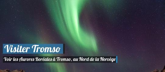 Les Aurores Boréales à Tromso !