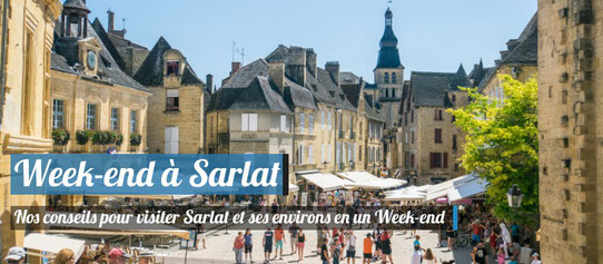 Visiter Sarlat en un Week-end !
