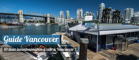 Guide Vancouver - Lieux incontournables à visiter à Vancouver