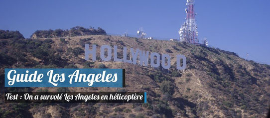 Guide Los Angeles - Survol en hélicoptère de Los Angeles !