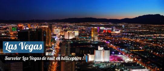 Survol de Las Vegas de nuit en hélicoptère !