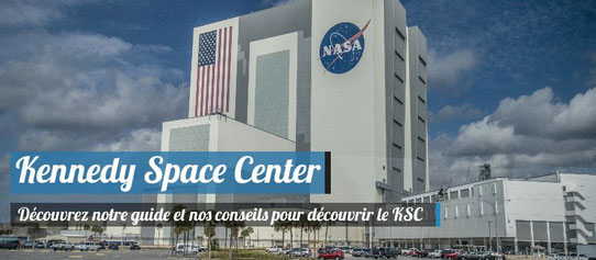 Le Kennedy Space Center en Floride !