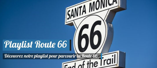 Playlist Special Route 66 !