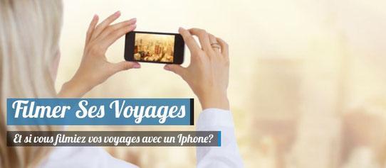 Filmer ses voyages avec un Iphone