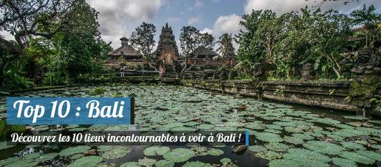 10 lieux incontournables à voir à Bali