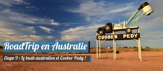 Coober Pedy et le Bush Australien
