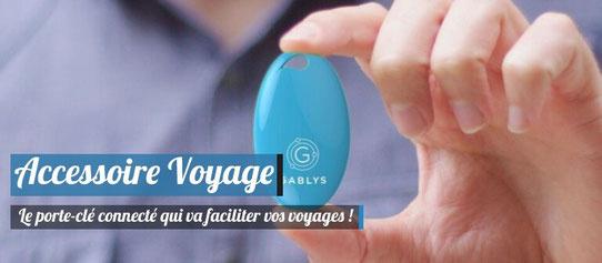 Gablys, un porte clé connecté pratique en voyage - Copyright Gablys