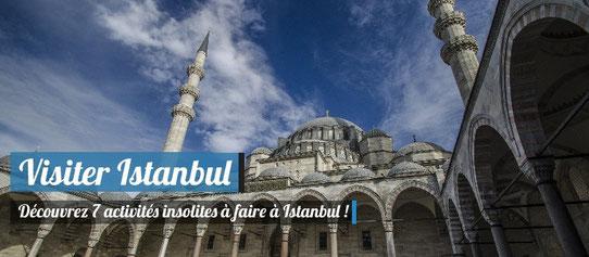 Visiter Istanbul : 7 activités insolites à faire à Istanbul
