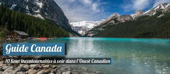 10 lieux incontournables Ouest Canadien