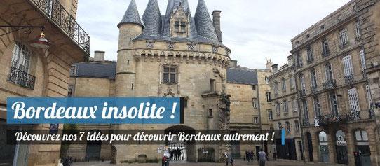Découvrez 7 idées insolites pour découvrir Bordeaux autrement