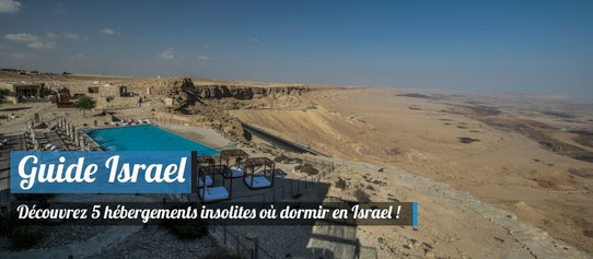 Guide Israel : 5 hébergements insolites en Israel