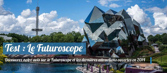 Test : Le Futuroscope en 2014 !