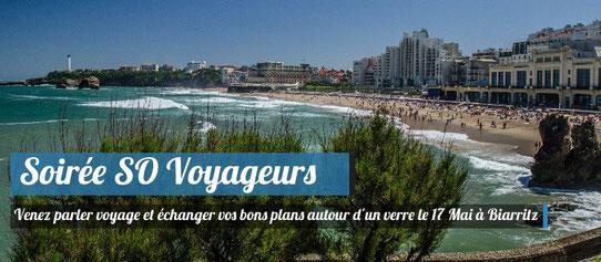 Soirée SO Voyageurs : 17 Mai à Biarritz