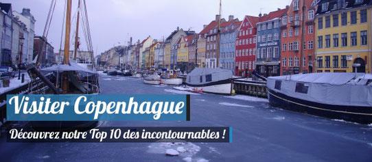 Visiter Copenhague : Notre Top 10 des lieux incontournables !