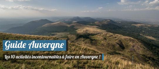 Guide Auvergne - Les 10 activités incontournables