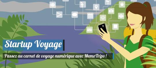 Startup Voyage - MemoTrips - Le carnet de voyage numérique !