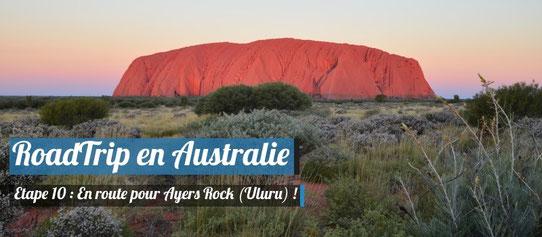 En route pour Ayers Rock (Uluru) !