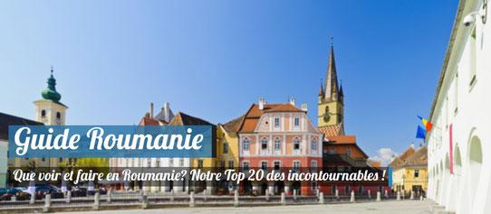 Guide Roumanie - Notre TOP 20 des incontournables !