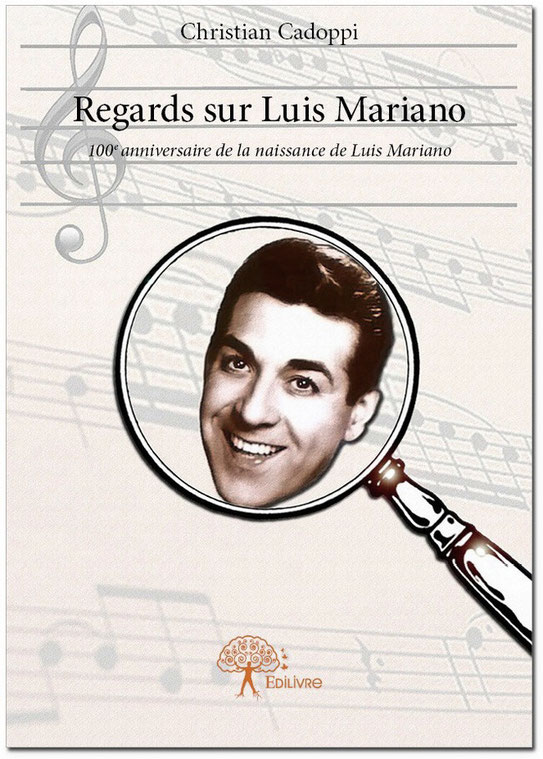 Regards sur Luis Mariano, éditions EDILIVRE
