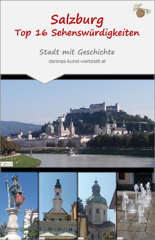 Salzburg Stadt mit Geschichte - die schönsten und wichtigsten Sehenswürdigkeiten. Warum Salzburg zu den schönsten Städten der Welt zählt - by Daninas-Kunst-Werkstatt.at