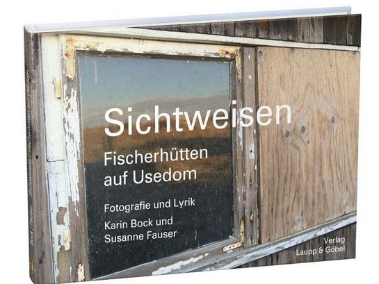 """Fotolyrik - Buch: """"Sichtweisen - Fischerhuetten auf Usedom"""""""