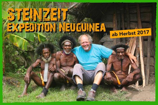 """Ab Herbst 2017 - Steinzeit """"Expedition Neuguinea"""" weitere Info folgt demnächst"""