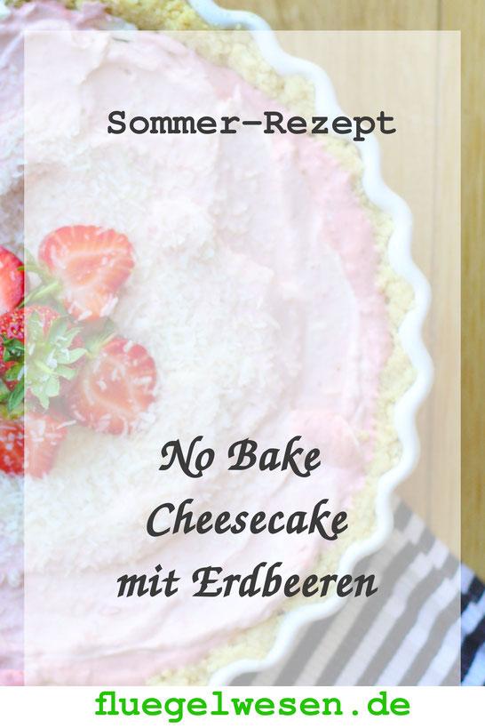 No-Bake-Cheesecake mit Erdbeeren - fluegelwesen.de