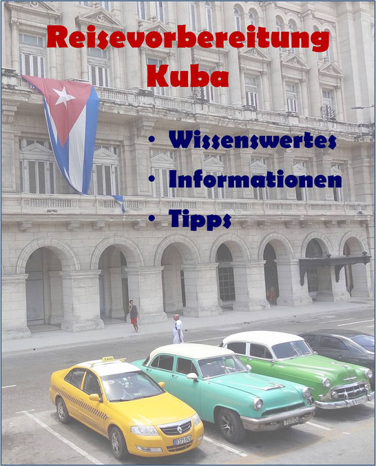 Reisevorbereitungen Kuba - Wissenswertes, Informationen und Tipps