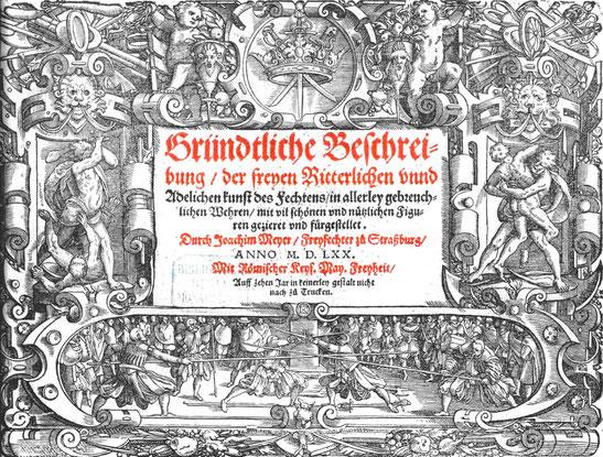 """Titelbild von Joachim Meyers """"Gründtliche Beschreibung der freyen Ritterlichen und Adelichen kunst des Fechtens in allerley gebreuchlichen Wehren mit schönen und nützlichen Figuren gezieret unnd fürgestellet"""" von 1570"""