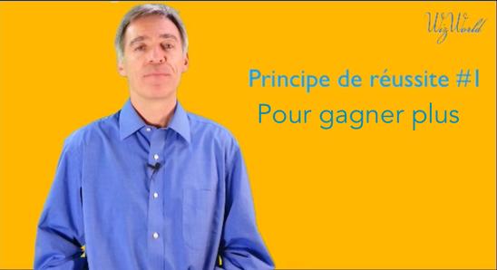 Principe de réussite #1 Gagner plus (avec Wizworld.fr)