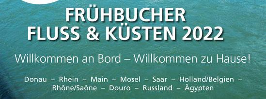Frühbucher Flussreisen & Küsten 2022