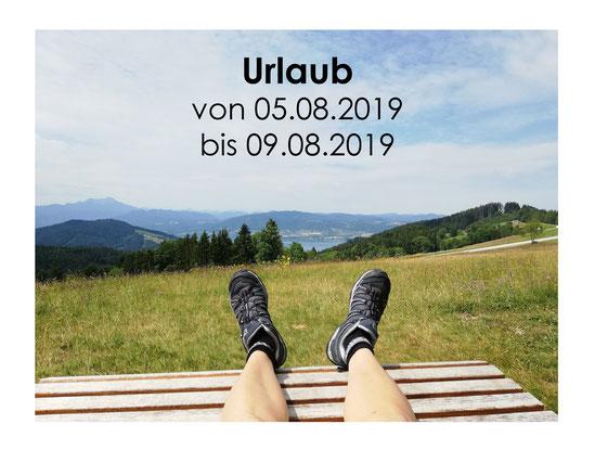 Urlaub von 05.08.2019-09.08.2019