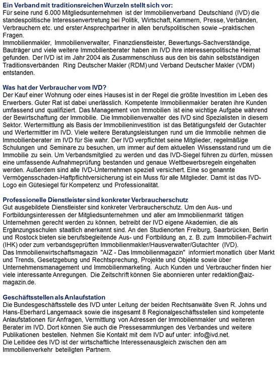 Ein Verband mit traditionsreichen Wurzeln stellt sich vor:  Für seine rund 6.000 Mitgliedsunternehmen ist der Immobilienverband Deutschland (IVD) die standespolitische Interessenvertretung bei Politik, Wirtschaft, Kammern, Presse, Verbänden, Verbrauchern