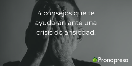 4 consejos que te ayudaran ante una crisis de ansiedad