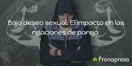 Bajo deseo sexual: El impacto en las relaciones de pareja