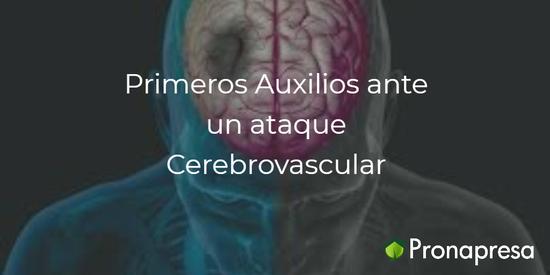 Primeros auxilios ante un ataque Cerebrovascular