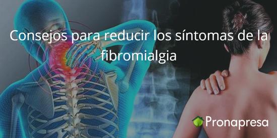 Consejos para reducir los síntomas de la fibromialgia