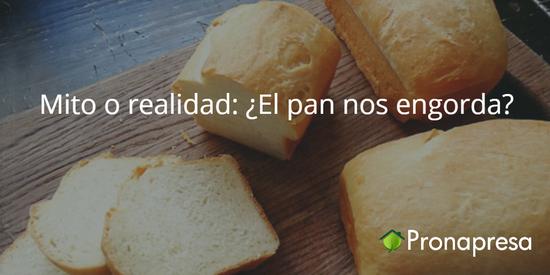 Mito o realidad: ¿El pan nos engorda?
