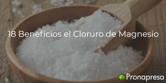 18 beneficios del Cloruro de magnesio