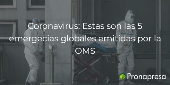 Coronavirus: estas son las 5 emergencias globales emitidas por la OMS