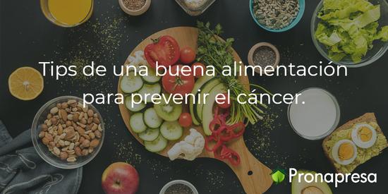 Tips de una buena alimentación para prevenir el cáncer