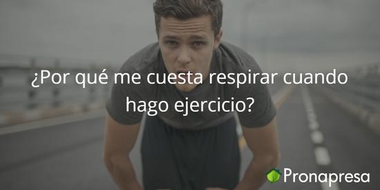 ¿Por qué me cuesta respirar cuando hago ejercicio?