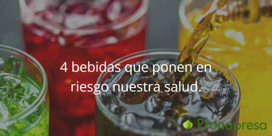 4 bebidas que ponen en riesgo nuestra salud